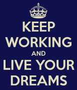 keep-working-and-live-your-dreams